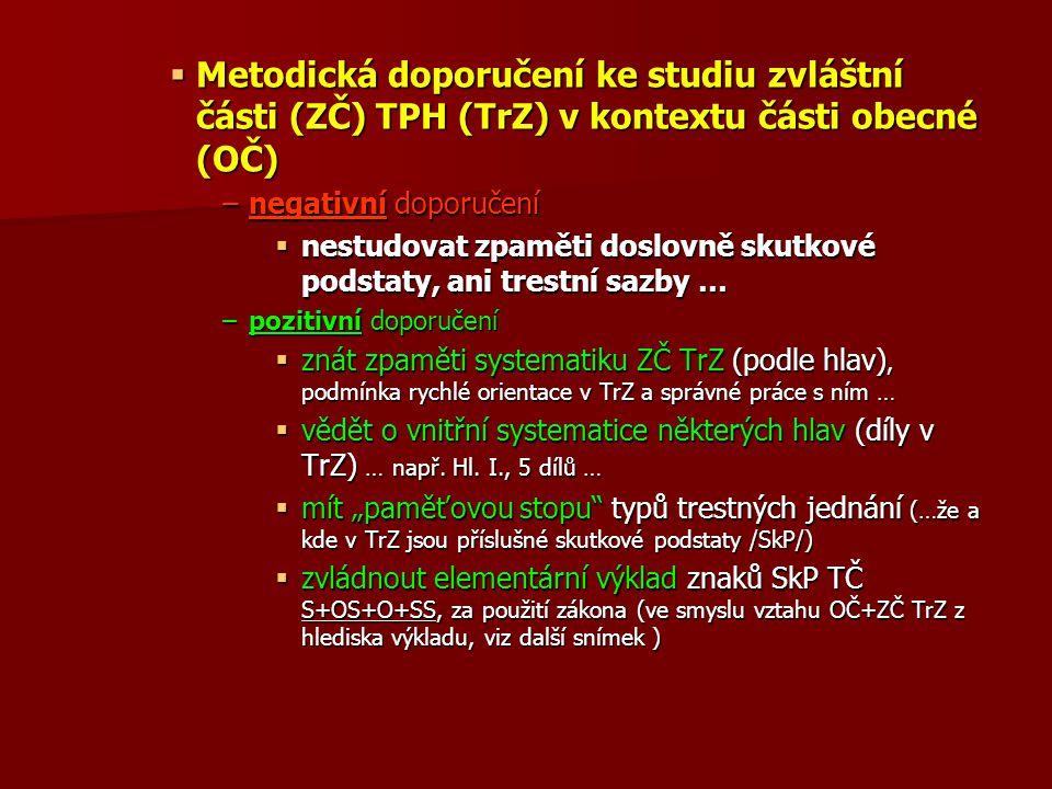 Metodická doporučení ke studiu zvláštní části (ZČ) TPH (TrZ) v kontextu části obecné (OČ)