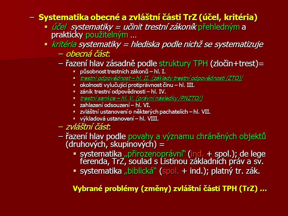 Systematika obecné a zvláštní části TrZ (účel, kritéria)