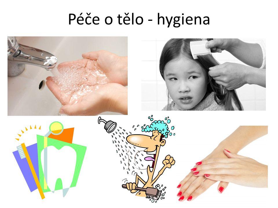 Péče o tělo - hygiena