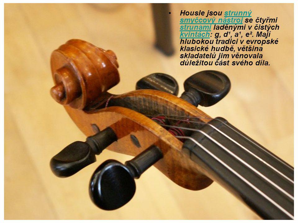 Housle jsou strunný smyčcový nástroj se čtyřmi strunami laděnými v čistých kvintách: g, d¹, a¹, e².
