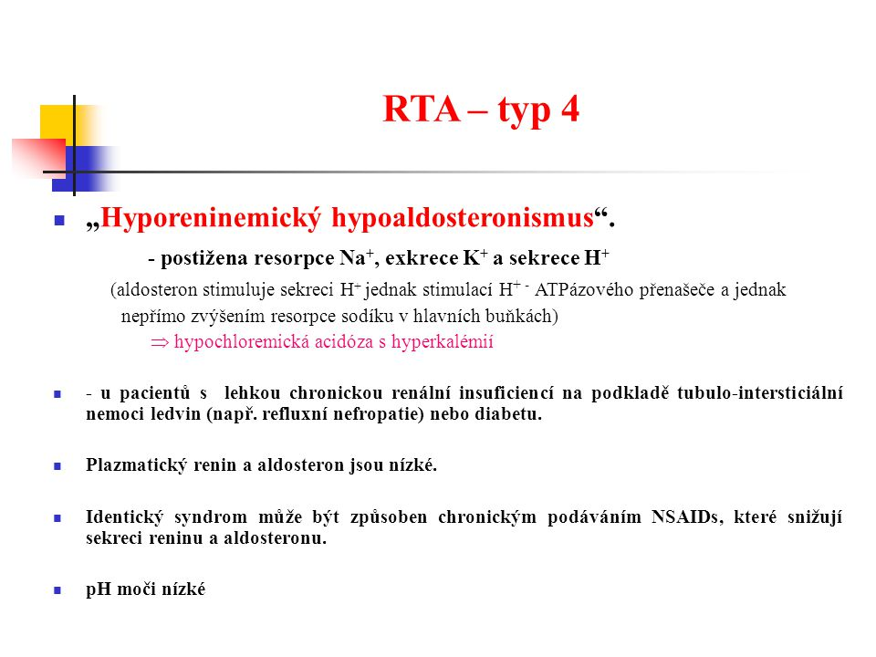 "RTA – typ 4 ""Hyporeninemický hypoaldosteronismus ."