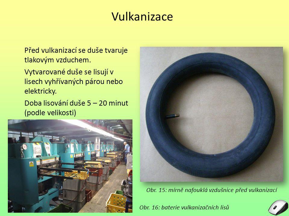 Vulkanizace Před vulkanizací se duše tvaruje tlakovým vzduchem.