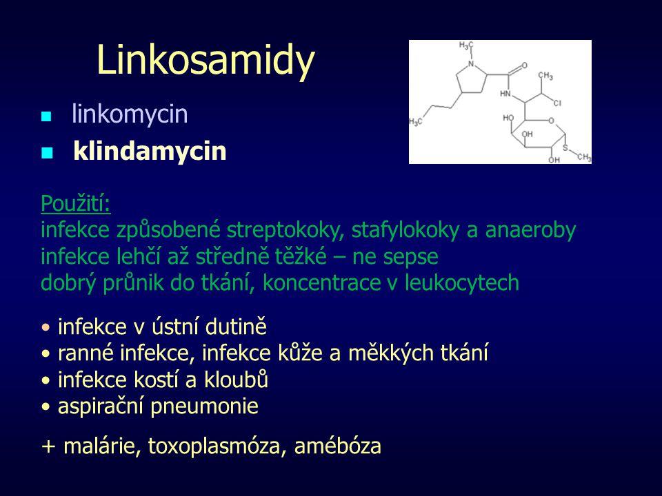 Linkosamidy klindamycin linkomycin Použití: