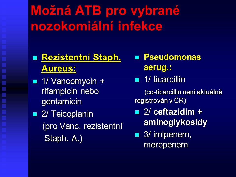 Možná ATB pro vybrané nozokomiální infekce