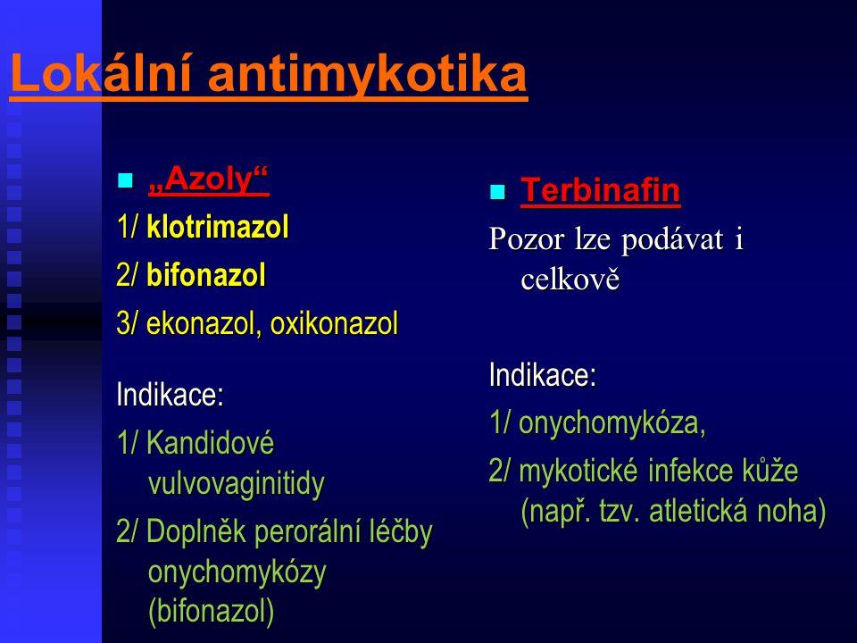"""Lokální antimykotika """"Azoly Terbinafin 1/ klotrimazol"""