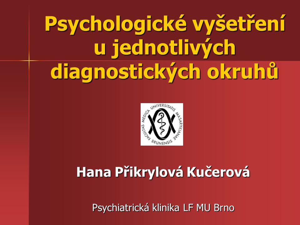 Psychologické vyšetření u jednotlivých diagnostických okruhů