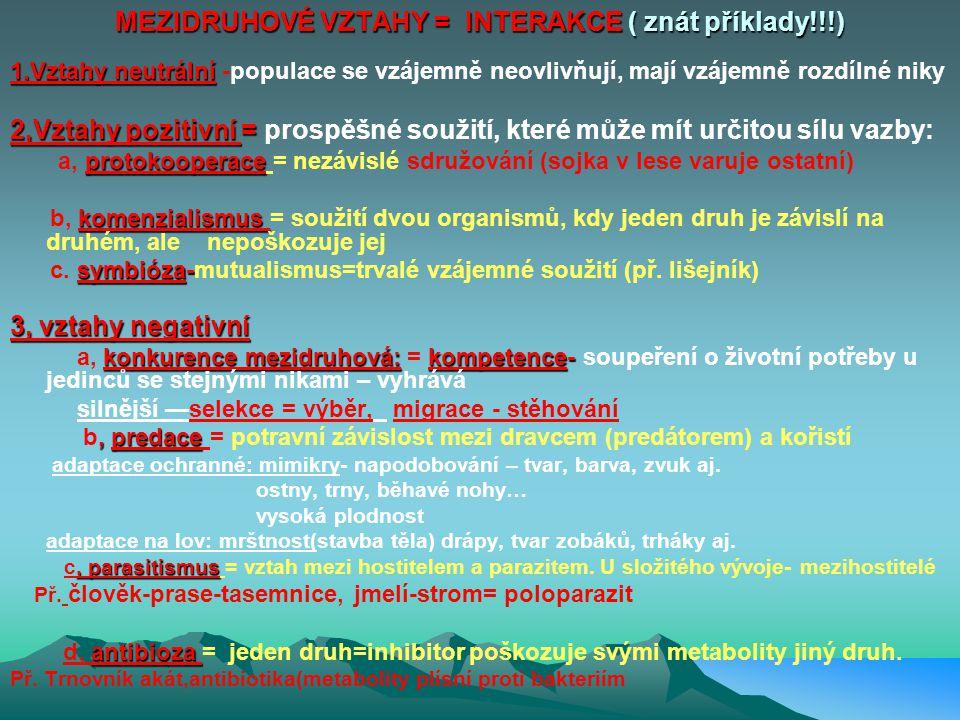 MEZIDRUHOVÉ VZTAHY = INTERAKCE ( znát příklady!!!)