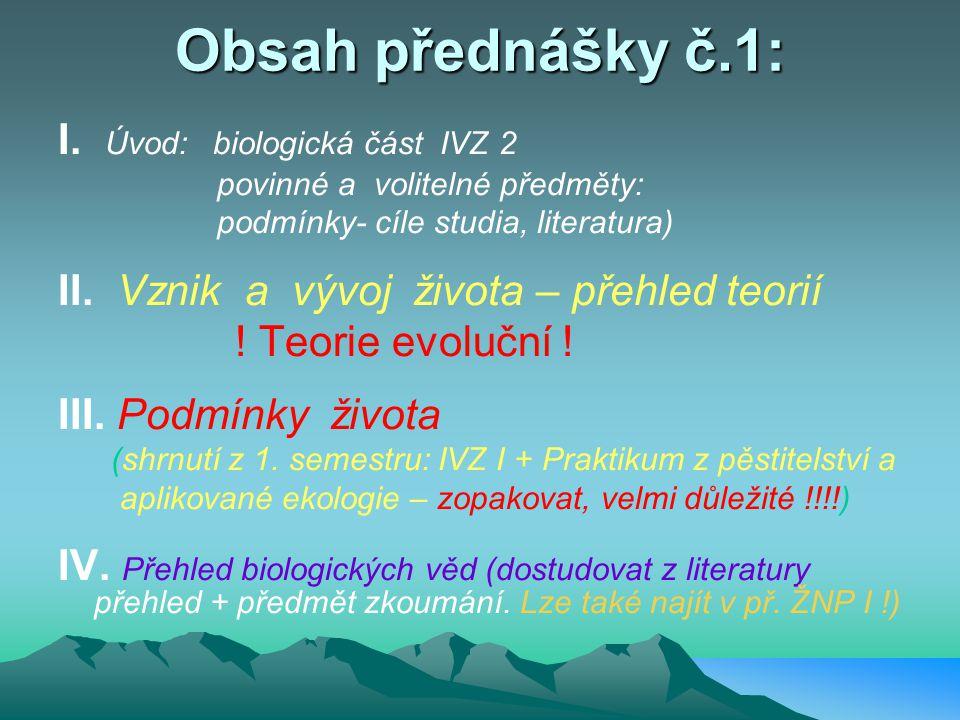 Obsah přednášky č.1: I. Úvod: biologická část IVZ 2
