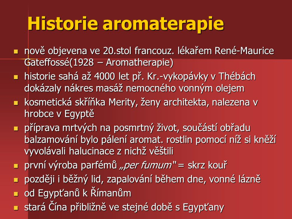 Historie aromaterapie