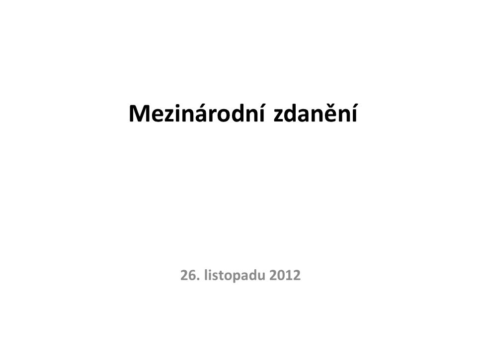 Mezinárodní zdanění 26. listopadu 2012