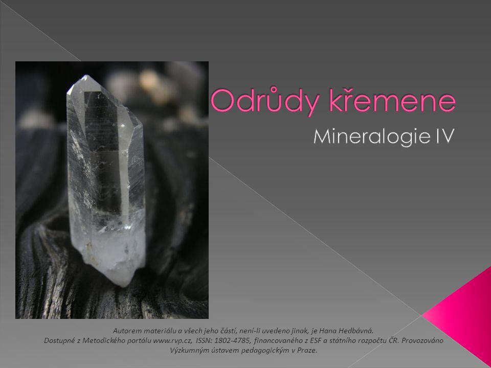 Odrůdy křemene Mineralogie IV