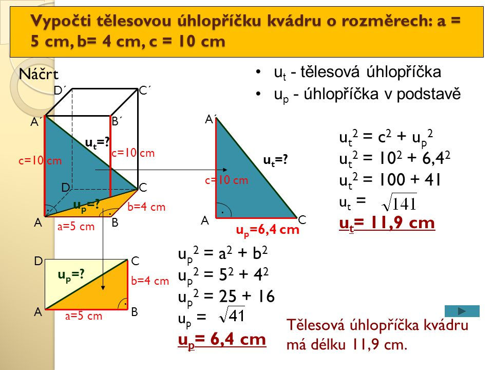 ut2 = c2 + up2 ut2 = 102 + 6,42 ut2 = 100 + 41 ut= 11,9 cm