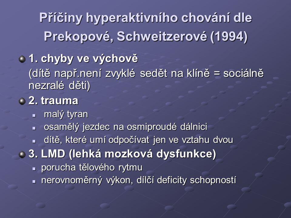 Příčiny hyperaktivního chování dle Prekopové, Schweitzerové (1994)