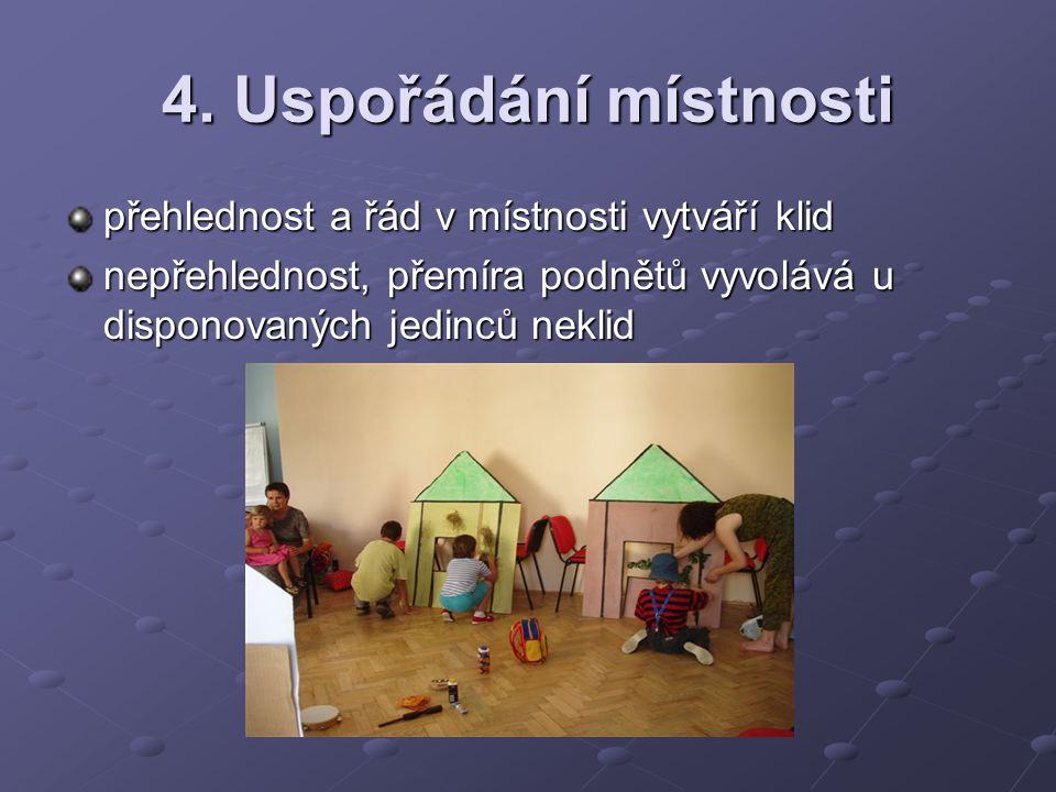 4. Uspořádání místnosti přehlednost a řád v místnosti vytváří klid