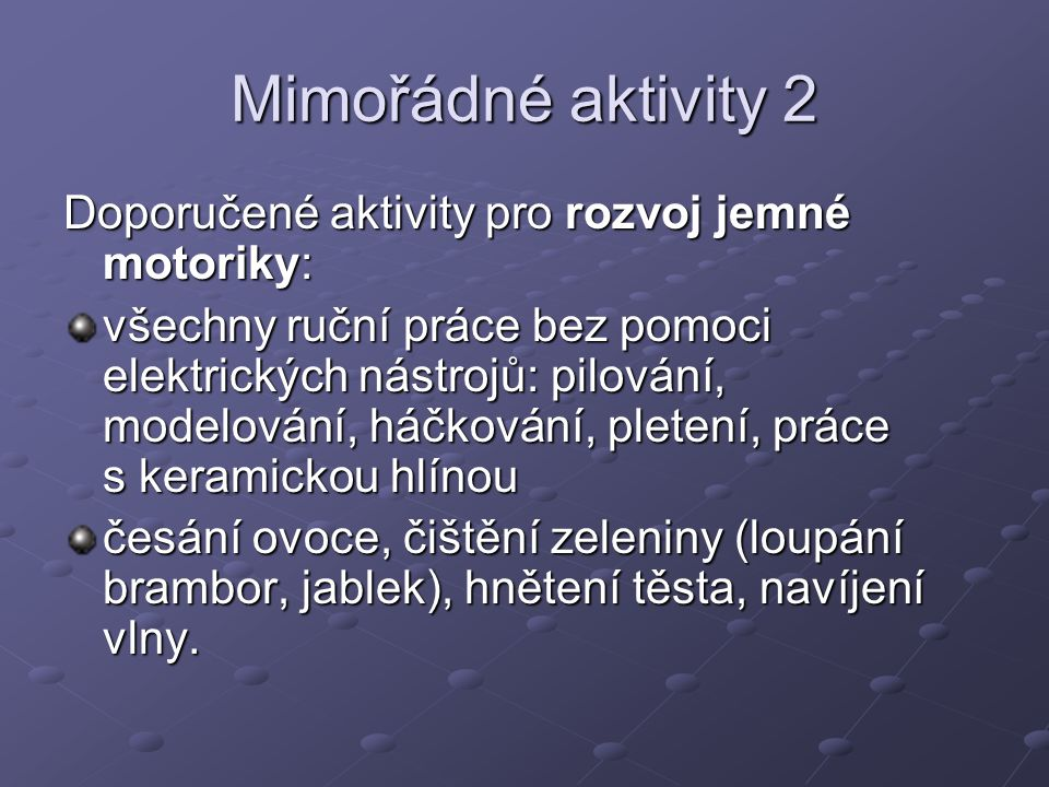 Mimořádné aktivity 2 Doporučené aktivity pro rozvoj jemné motoriky: