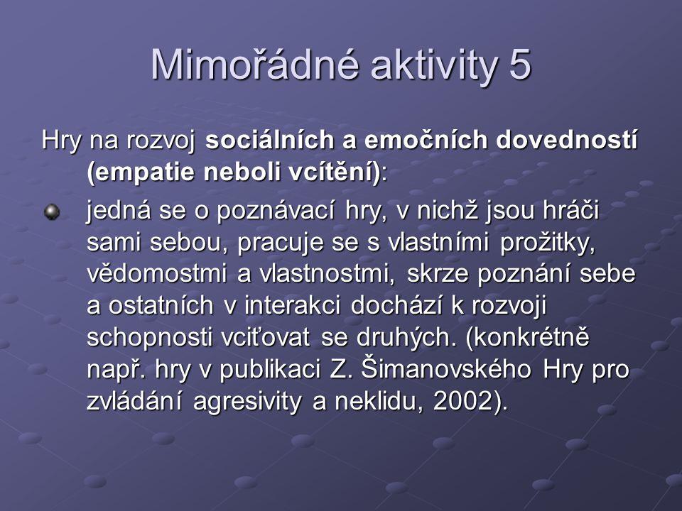 Mimořádné aktivity 5 Hry na rozvoj sociálních a emočních dovedností (empatie neboli vcítění):