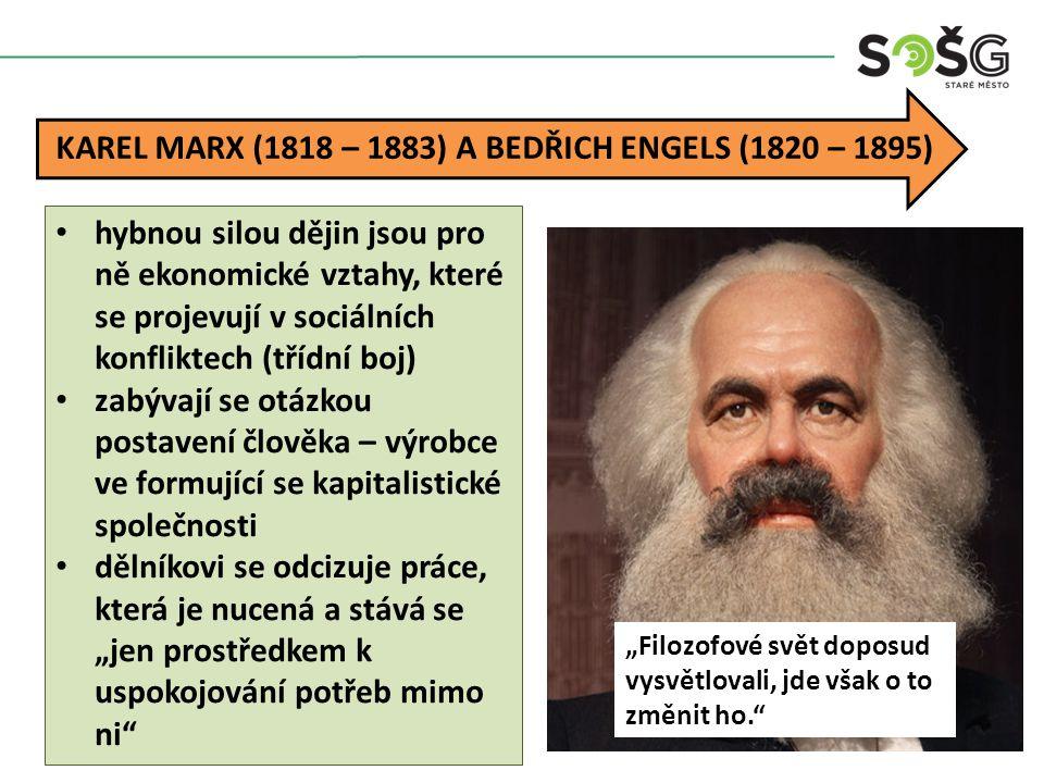 KAREL MARX (1818 – 1883) A BEDŘICH ENGELS (1820 – 1895)
