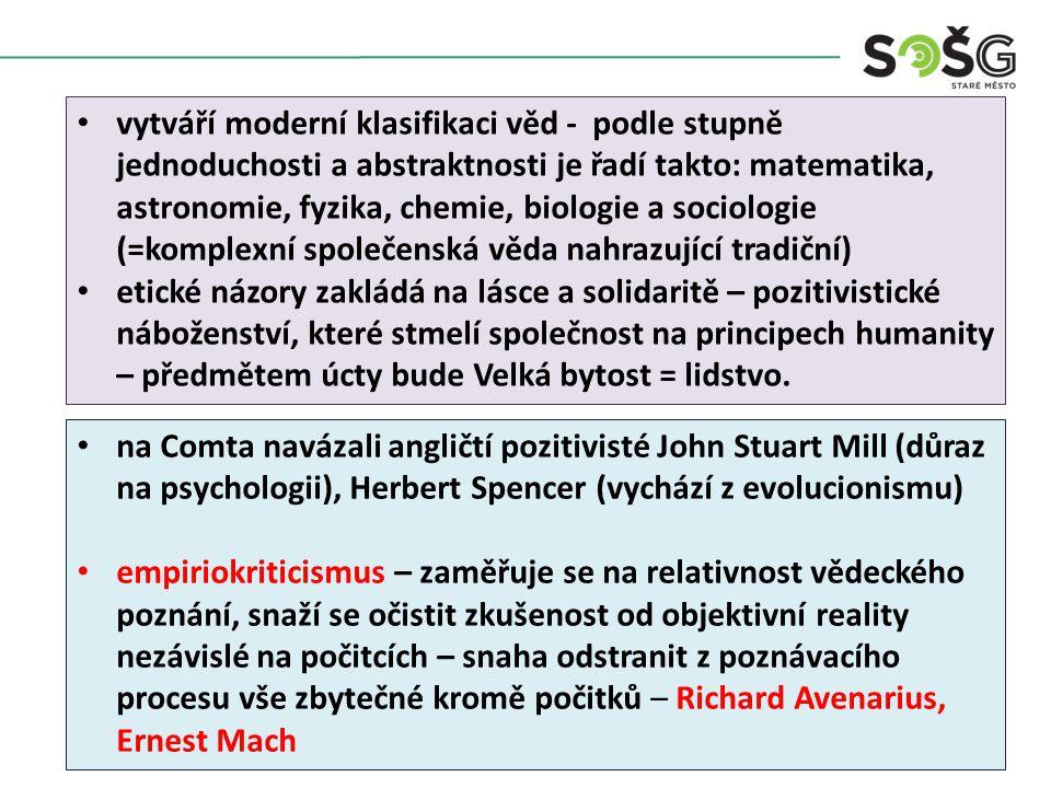 vytváří moderní klasifikaci věd - podle stupně jednoduchosti a abstraktnosti je řadí takto: matematika, astronomie, fyzika, chemie, biologie a sociologie (=komplexní společenská věda nahrazující tradiční)