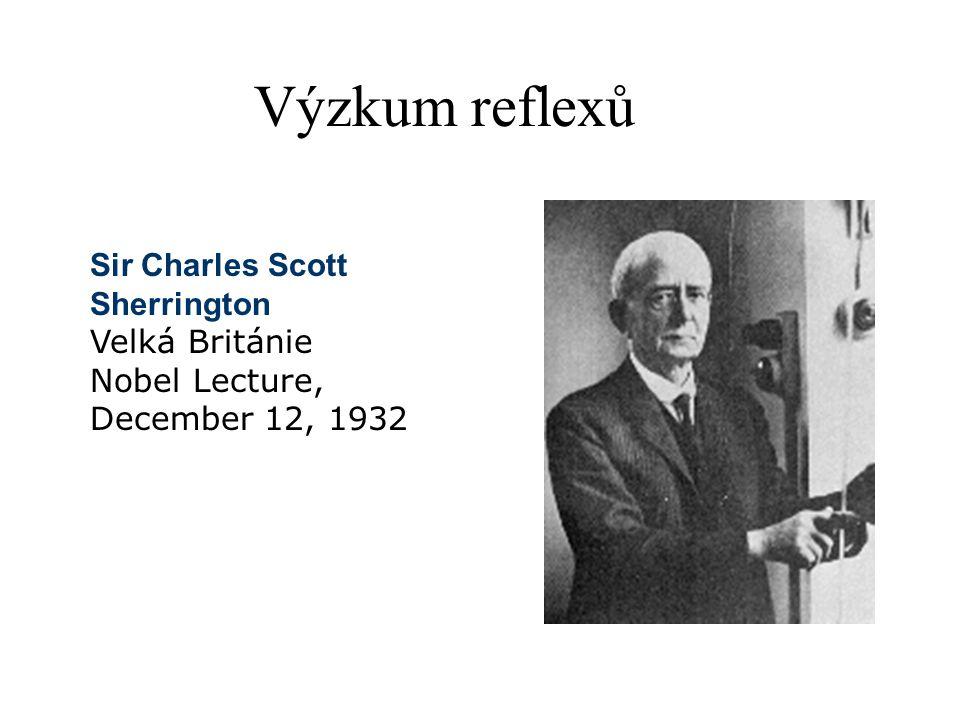 Výzkum reflexů Sir Charles Scott Sherrington Velká Británie