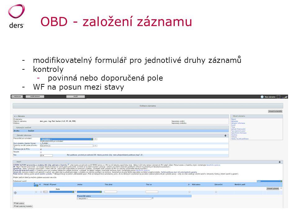 OBD - založení záznamu modifikovatelný formulář pro jednotlivé druhy záznamů. kontroly. povinná nebo doporučená pole.