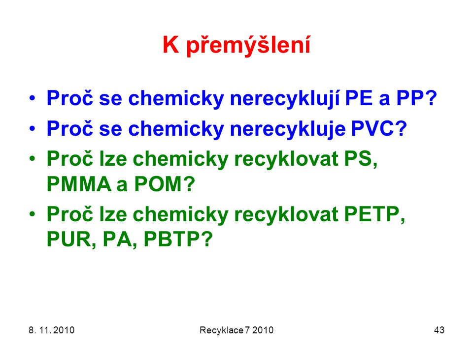 K přemýšlení Proč se chemicky nerecyklují PE a PP
