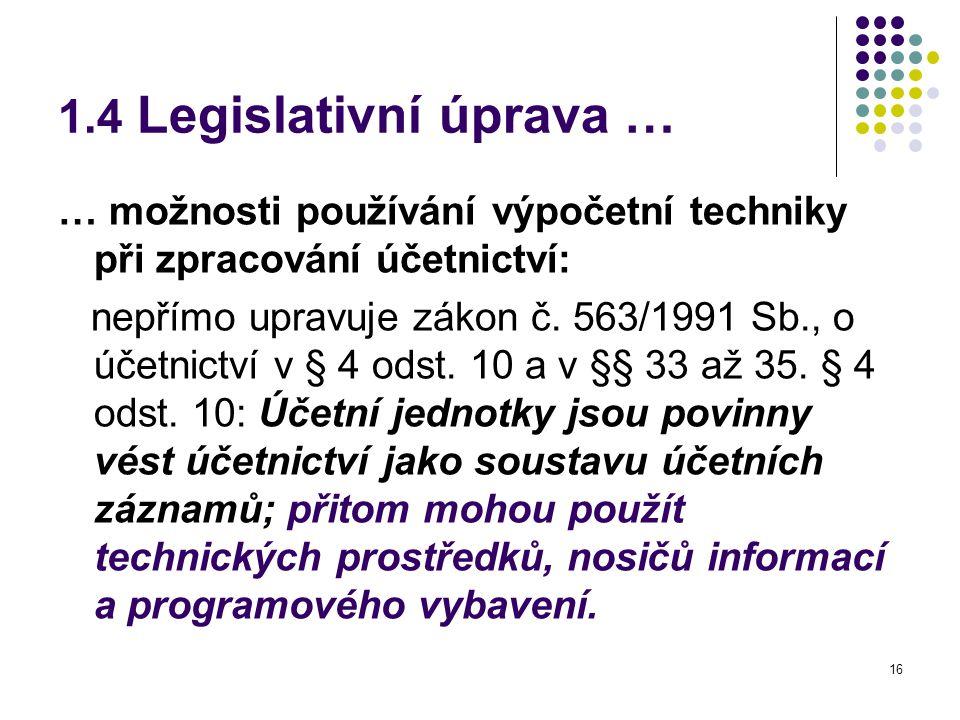 1.4 Legislativní úprava … … možnosti používání výpočetní techniky při zpracování účetnictví: