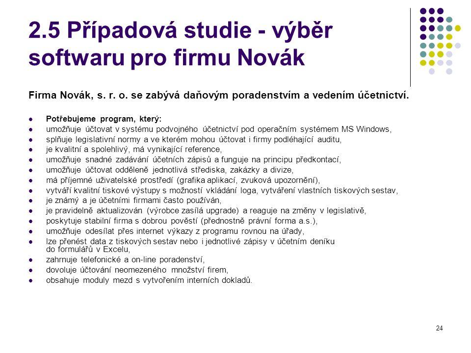2.5 Případová studie - výběr softwaru pro firmu Novák