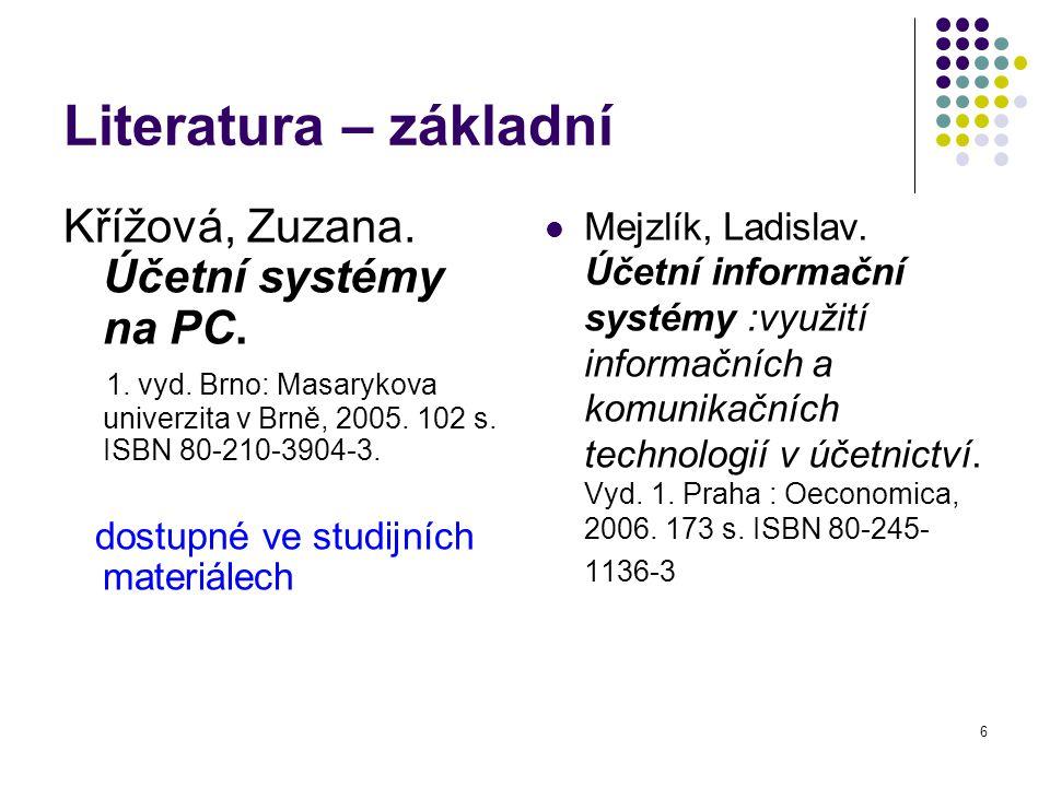 Literatura – základní Křížová, Zuzana. Účetní systémy na PC.