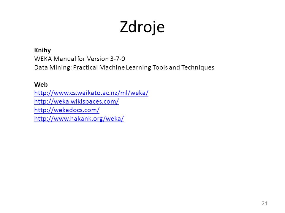 Zdroje Knihy WEKA Manual for Version 3-7-0