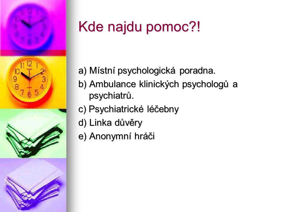 Kde najdu pomoc ! a) Místní psychologická poradna.