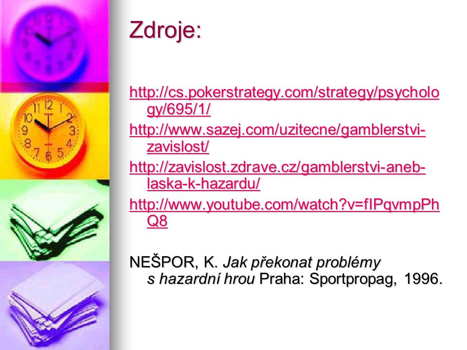 Zdroje: http://cs.pokerstrategy.com/strategy/psychology/695/1/