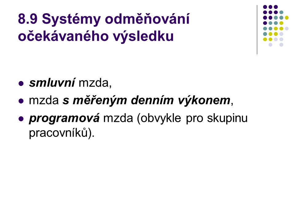 8.9 Systémy odměňování očekávaného výsledku