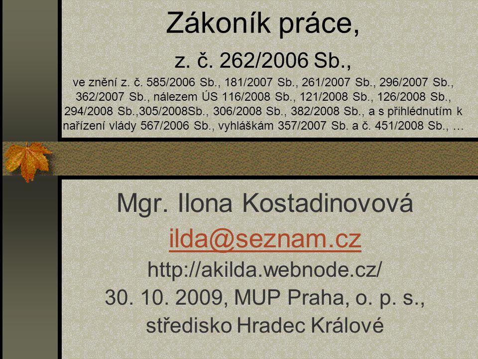 Zákoník práce, z. č. 262/2006 Sb. , ve znění z. č. 585/2006 Sb