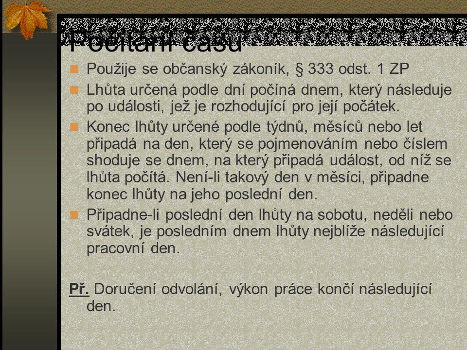 Počítání času Použije se občanský zákoník, § 333 odst. 1 ZP