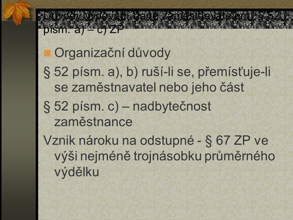 Důvody výpovědi dané zaměstnavatelem, § 52 písm. a) – c) ZP