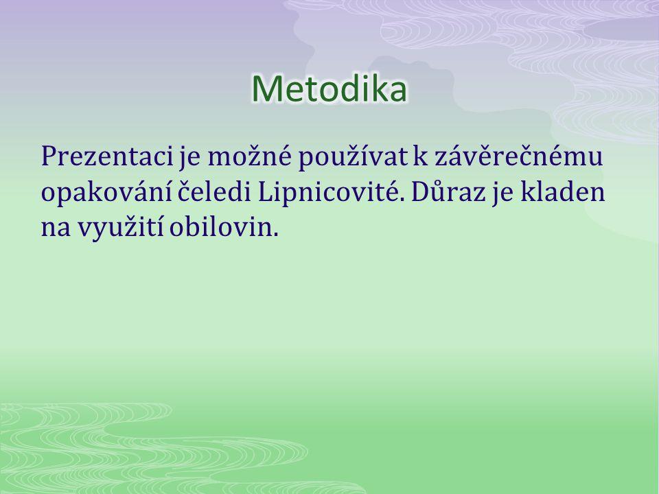 Metodika Prezentaci je možné používat k závěrečnému opakování čeledi Lipnicovité.