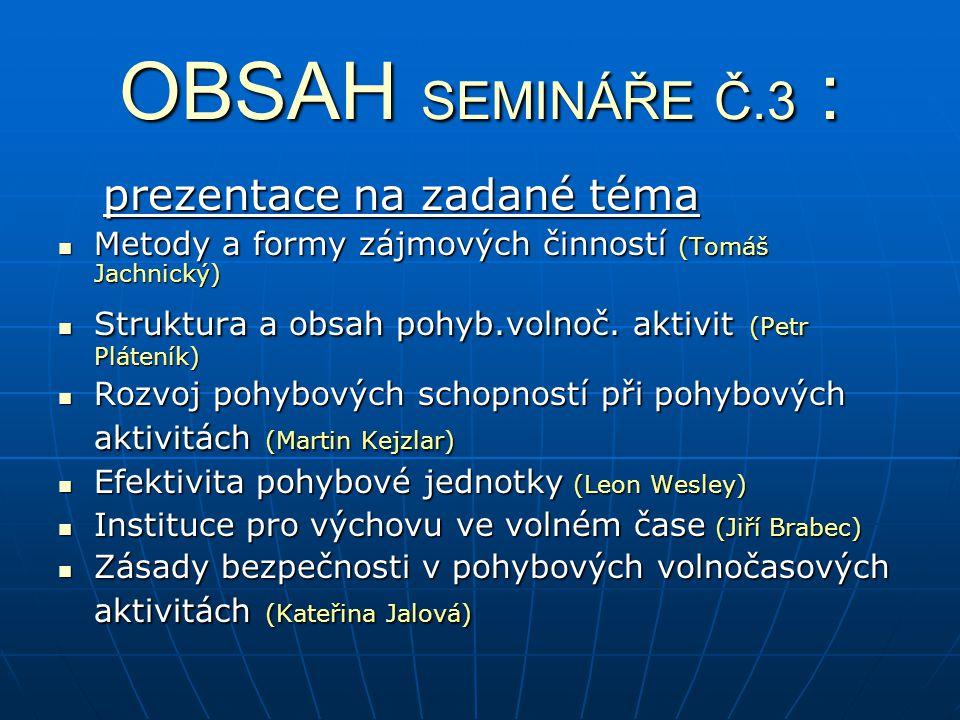 OBSAH SEMINÁŘE Č.3 : prezentace na zadané téma