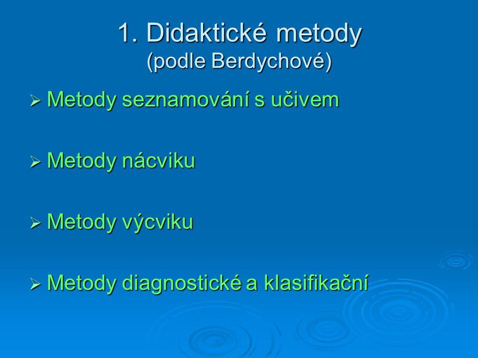 1. Didaktické metody (podle Berdychové)
