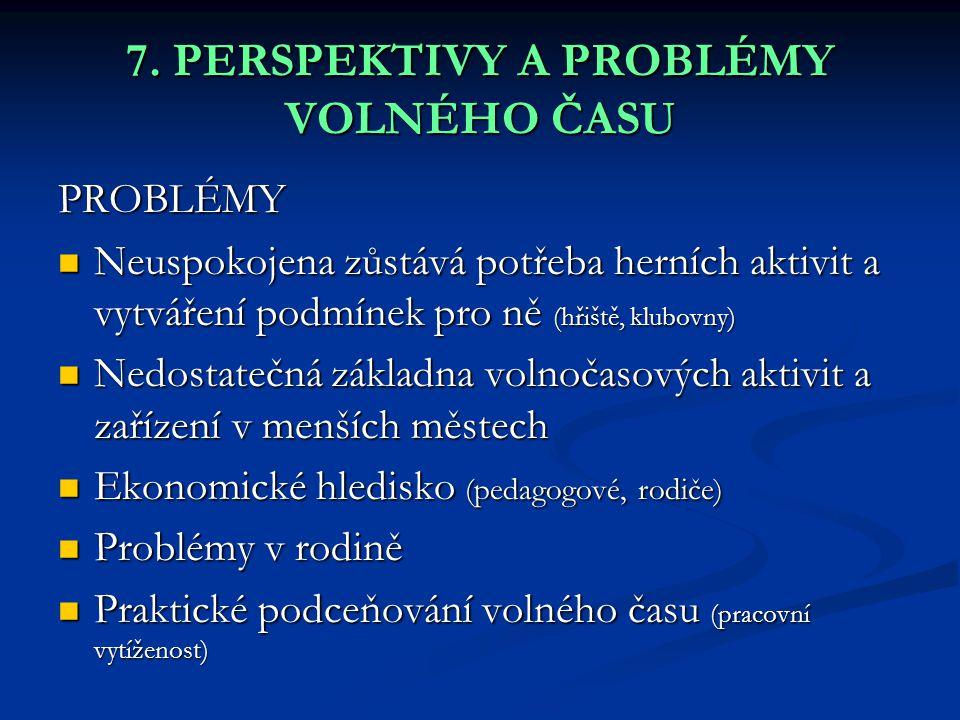 7. PERSPEKTIVY A PROBLÉMY VOLNÉHO ČASU