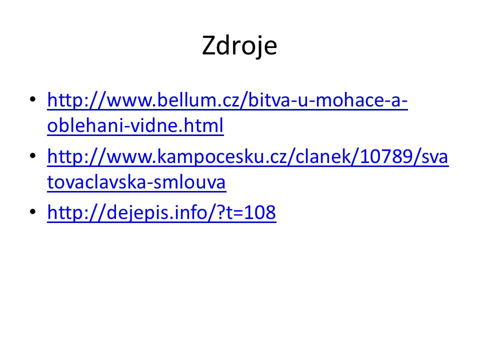 Zdroje http://www.bellum.cz/bitva-u-mohace-a-oblehani-vidne.html