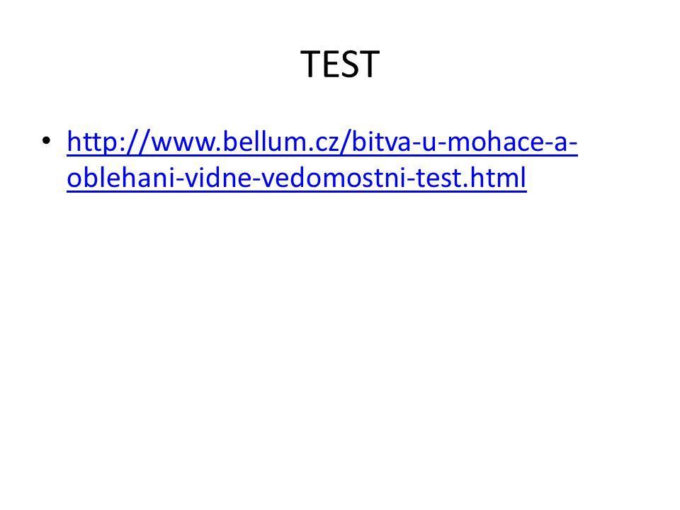 TEST http://www.bellum.cz/bitva-u-mohace-a-oblehani-vidne-vedomostni-test.html