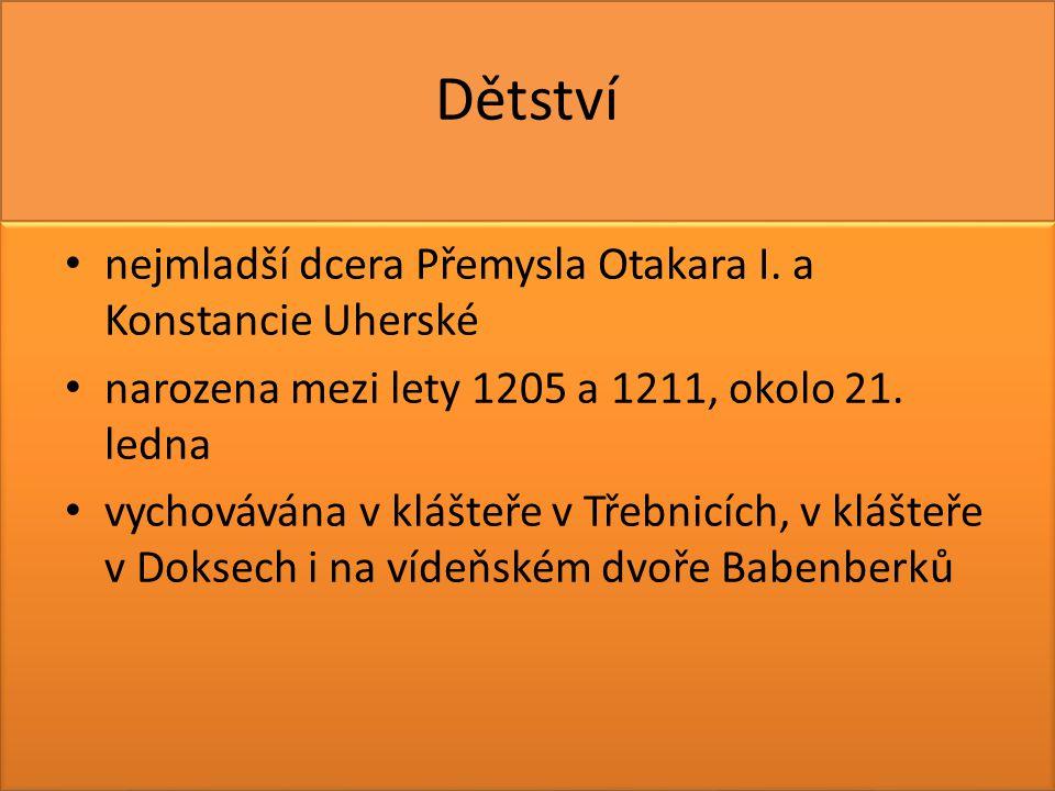 Dětství nejmladší dcera Přemysla Otakara I. a Konstancie Uherské