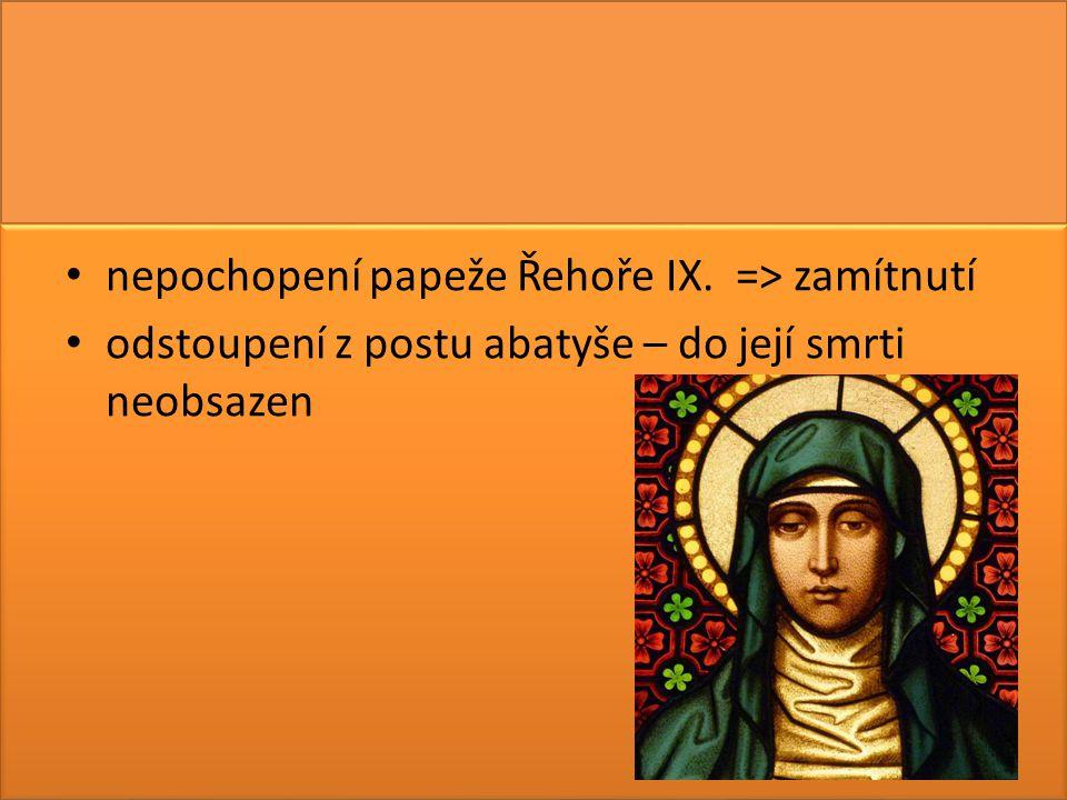 nepochopení papeže Řehoře IX. => zamítnutí