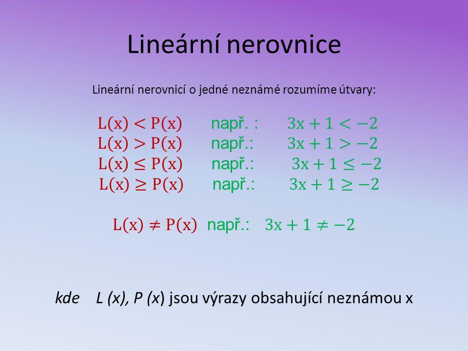 Lineární nerovnice kde L (x), P (x) jsou výrazy obsahující neznámou x
