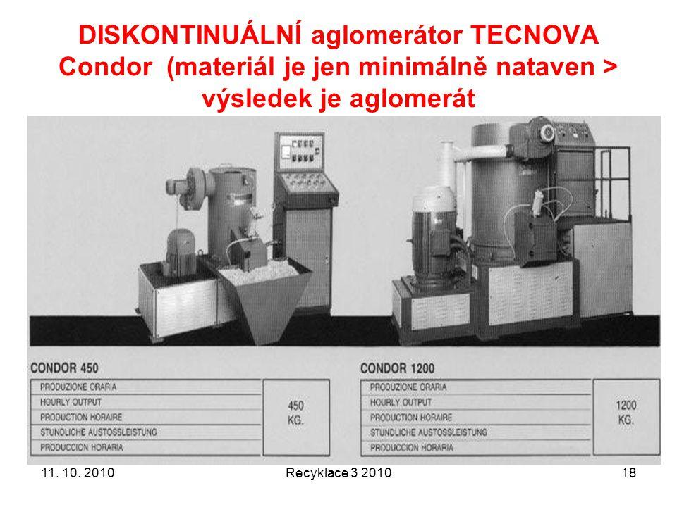 DISKONTINUÁLNÍ aglomerátor TECNOVA Condor (materiál je jen minimálně nataven > výsledek je aglomerát
