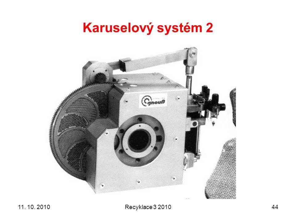 Karuselový systém 2 11. 10. 2010 Recyklace 3 2010