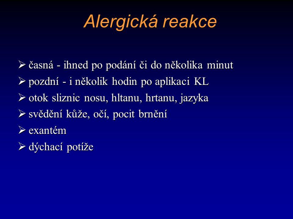 Alergická reakce časná - ihned po podání či do několika minut