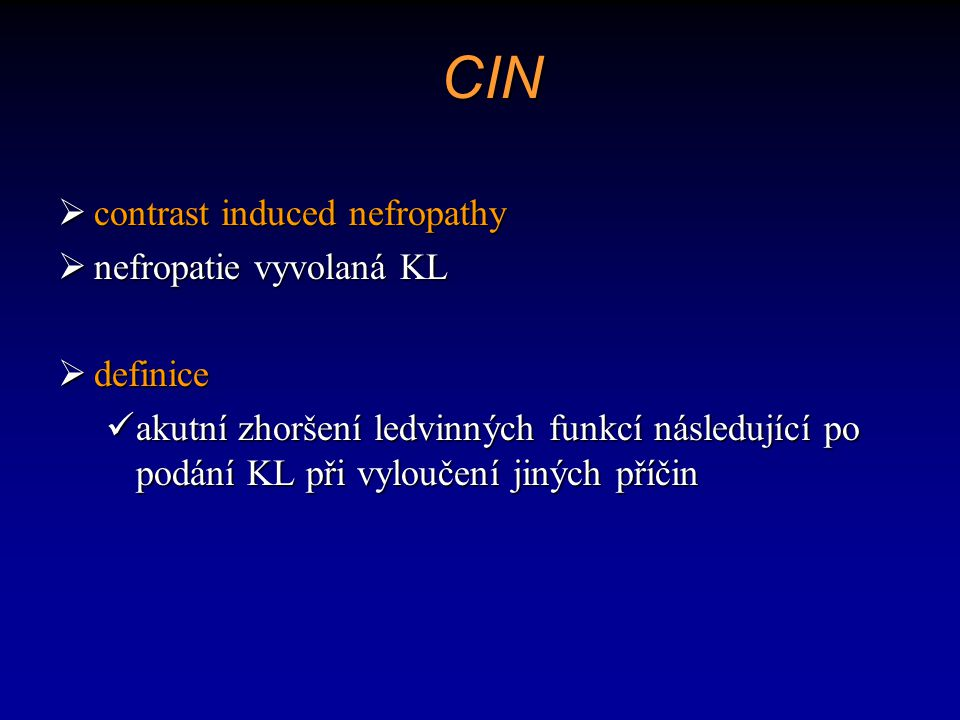 CIN contrast induced nefropathy nefropatie vyvolaná KL definice