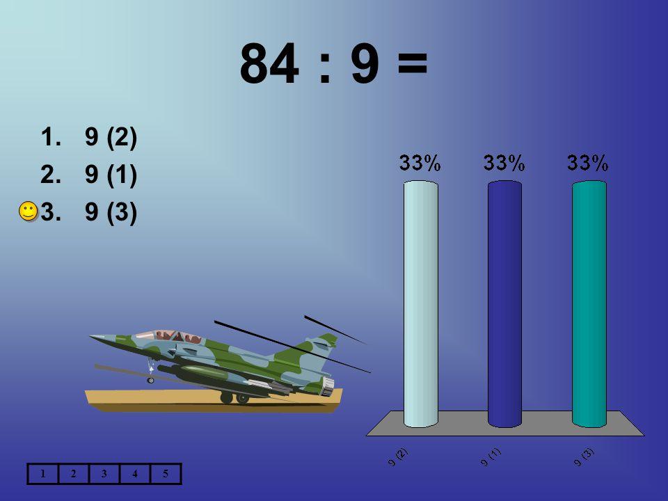 84 : 9 = 9 (2) 9 (1) 9 (3) 1 2 3 4 5