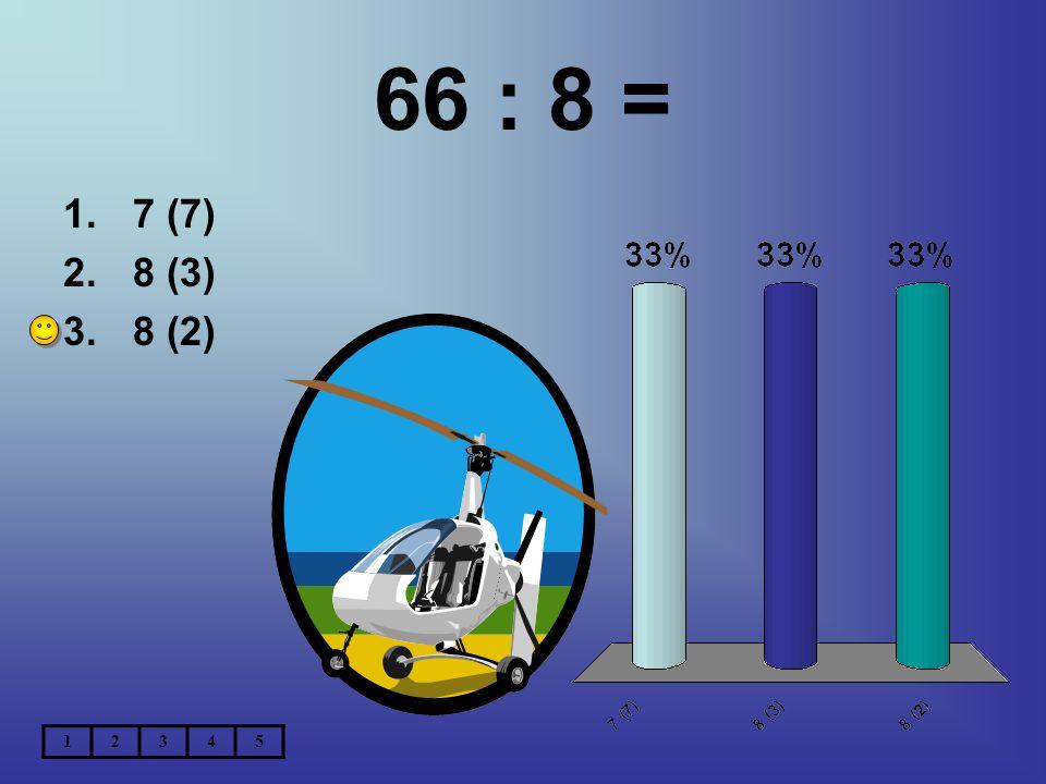 66 : 8 = 7 (7) 8 (3) 8 (2) 1 2 3 4 5